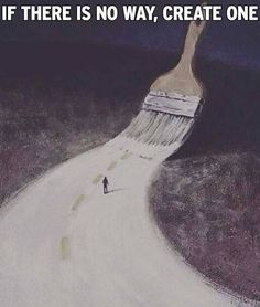 Sometimes we have to set the course and create our own path, instead of relying on others to do it for us.