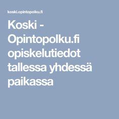 Koski - Opintopolku.fi  opiskelutiedot tallessa yhdessä paikassa Tallit, Boarding Pass