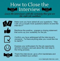 Closing the interview effectively is key to getting the job offer. Sample interview closing statements that make the right impression. What to say at the end of an interview. Job Interview Answers, Job Interview Preparation, Job Interview Tips, Job Interviews, Preparing For An Interview, Principal Interview Questions, Interview Tips Weaknesses, Teacher Interview Outfit, Job Interview Makeup