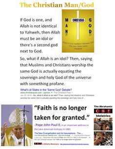"What's at Stake in the 'Same God' Debate?   So, what if Allah is an idol? Then, saying that Muslims and Christians worship the same God is actually equating the sovereign and holy God of the universe with something profane. https://www.pinterest.com/pin/540924605223770105/ The Fruits of Idolatry: ""We discover [in the gospels] a groundwork of vulgar ignorance, of things impossible, of superstition, fanaticism and fabrication."" - Thomas Jefferson"