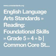 English Language Arts Standards » Reading: Foundational Skills » Grade 5 » 4 » b   | Common Core State Standards Initiative