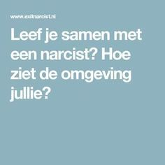 Leef je samen met een narcist? Hoe ziet de omgeving jullie? Living With A Narcissist, Narcissistic Sociopath, One Liner, Real Love, Personal Development, Life Lessons, Don't Forget, Mental Health, Mindfulness