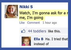 If toddlers could post on Facebook…