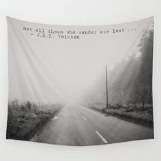 not all those who wander are lost ... Wall Tapestry