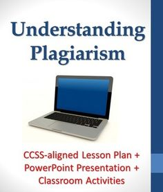 High school students will be able to define and identify different types of intentional and unintentional plagiarism. They will also brainstorm reasons why people plagiarize works and the consequences that can apply if caught. They will also be able to determine why plagiarism is damaging to their academic careers (beyond failing grades).
