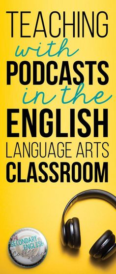 Tips, lesson plan ideas, and resources for using podcasts to teach in the ELA classroom.