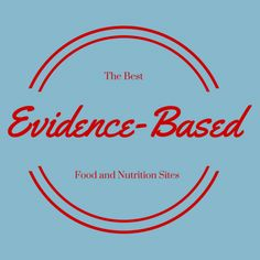 The Best Evidence-Based Food and Nutrition Sites