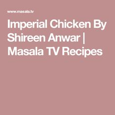 Imperial Chicken By Shireen Anwar | Masala TV Recipes