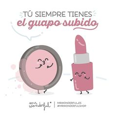 ¡Pibón! A ti no hay nadie que te haga sombra ;) You always look gorgeous. You little hottie! No-one can put you in the shade ;) #mrwonderfulshop #quotes #handsome #lipstick #makeup