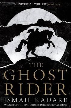 The Ghost Rider by Ismail Kadare | Booktrust