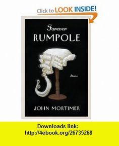 Forever Rumpole The Best of the Rumpole Stories (9780670023066) John Mortimer , ISBN-10: 067002306X  , ISBN-13: 978-0670023066 ,  , tutorials , pdf , ebook , torrent , downloads , rapidshare , filesonic , hotfile , megaupload , fileserve