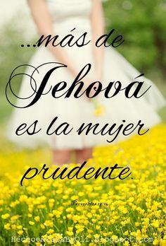 Proverbios 19:14 La casa y las riquezas son herencia de los padres; Mas de Jehová la mujer prudente.