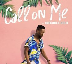 Adekunle Goldreturns with his first official single after leaving YBNL. The song is titled Call On Me.  Checkout the song and tell us what you think about this Adekunle Golds new effort by dropping your comments below.  Listen & Download Adekunle Gold  Call On Me below:-  .  DOWNLOAD HERE  TUNEZ