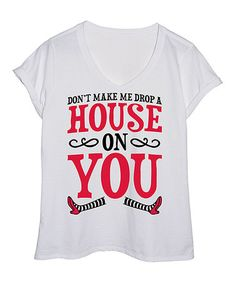 Love this White 'Drop A House On You' Tee's Plus on #zulily! #zulilyfinds