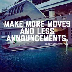 more moves less announcements