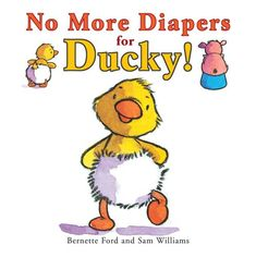 No More Diapers for Ducky! (Book) : Ford, Bernette G. : When Piggy can't come out to play because he is using the potty, Ducky decides it's time for him to learn to use the potty too.