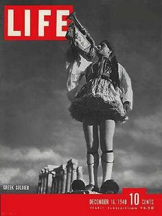 Life Magazine front cover, December 1940 with a Greek wearing the uniform of the Greek Independence War of symbolising that Greek soldiers at war for freedom again Life Magazine, Mykonos, Magazine Front Cover, Magazine Covers, Greek Soldier, Life Cover, Greek History, Greek Art, Greek Life