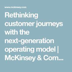 Rethinking customer journeys with the next-generation operating model   McKinsey & Company