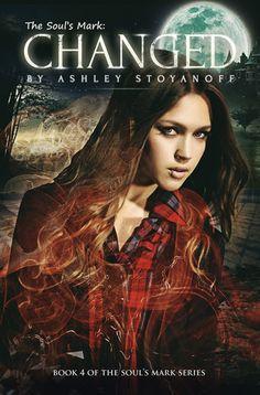 Changed by Ashley Stoyanoff | The Soul's Mark, BK#4 | Release Date: December 2013 | www.ashleystoyanoff.com | #YA #Paranormal #vampires