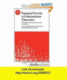 Engaging Diversity in Undergraduate Classrooms A Pedagogy for Developing Intercultural Competence ASHE Higher Education Report, Volume 38, Number 2 (J-B ASHE Higher Education Report Series (AEHE)) eBook Amy Lee, Robert Poch, Marta Shaw, Rhiannon Williams ,   ,  , ASIN: B008E8ASLG , tutorials , pdf , ebook , torrent , downloads , rapidshare , filesonic , hotfile , megaupload , fileserve