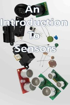 This tutorial is an intro to some common types of sensors you'll need for projects. We'll cover temperature sensors, accelerometers, gyroscopes & more. Electronics Basics, Electronic Engineering, What Type, Confused, Distance, How To Apply, Design Ideas, This Or That Questions, Simple