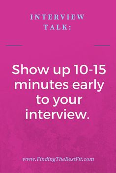 A good rule of thumb for an interview is to show up 10-15 minutes early. You don't want to be too early and disrupt other meetings however you want to give yourself a buffer as well!
