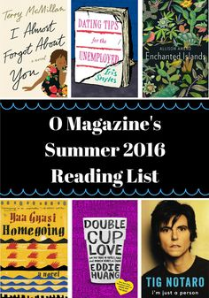 O Magazine's Summer 2016 Reading List || What are you in the mood to read this summer? This year boasts an unusual volume of stories exploring the thrilling and thorny stuff that makes us human. We think of them as books that make a difference—every one of them worth the plunge!