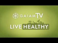 Welcome to Gaiam TV: Live Healthy