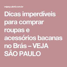 Dicas imperdíveis para comprar roupas e acessórios bacanas no Brás – VEJA SÃO PAULO
