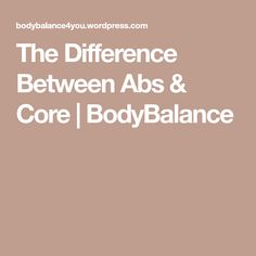 The Difference Between Abs & Core | BodyBalance