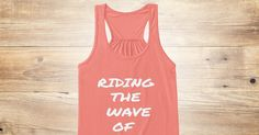 Discover Riding The Wave Of Love Women's Tank Top from 111 Inspo Peak Designs, a custom product made just for you by Teespring. With world-class production and customer support, your satisfaction is guaranteed. - Riding The Wave Of Love