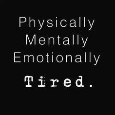 Yep. .. just tired