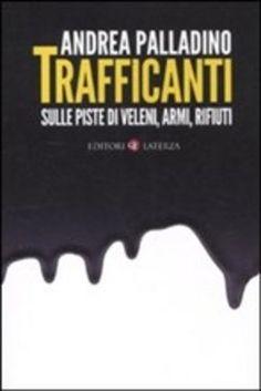 Prezzi e Sconti: #Trafficanti andrea palladino  ad Euro 12.75 in #Laterza #Media libri politica attualita