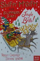 Shifty McGifty and Slippery Sam: Jingle Bells! Tracey Corderoy and Steven Lenton Nosy Crow If you've yet to meet comedic twosome, the wonderful baker dogs Shifty McGifty and Slippery Sam I urge you…