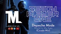 Ready Player One - Official Trailer Song (Depeche Mode - World In My Eye...