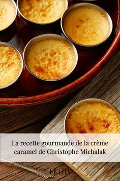 5 ingrédients suffisent pour concevoir un dessert gourmand ! Voici, Creme, Dessert, Ethnic Recipes, Pastries, Creme Caramel, Christophe Michalak, Greedy People, Food