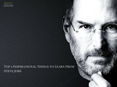 Top 5 Inspirational Things to Learn From Steve Jobs