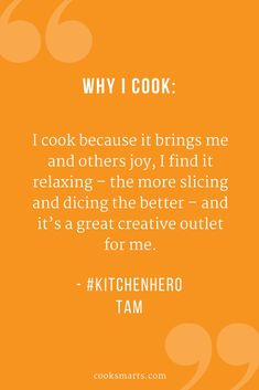 Cook Smarts, Kitchen Hero, Hero in the Kitchen, Cooking Community, Home Cooks, Home Cooking, Healthy Cooking, Healthy Eating, Homemade Meals, Why I Cook, Cooking, Cooking Quotes, Why I Cook Quotes, Get Cooking, Cooking Inspiration, Cooking to Relax, Creative Cooking