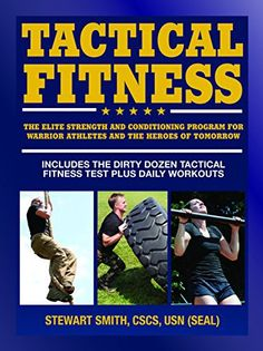 Tactical Fitness: The Elite Strength and Conditioning Program for Warrior Athletes and the Heroes of Tomorrow including Firefighters, Police, Military and Special Forces - http://www.exercisejoy.com/tactical-fitness-the-elite-strength-and-conditioning-program-for-warrior-athletes-and-the-heroes-of-tomorrow-including-firefighters-police-military-and-special-forces/fitness/
