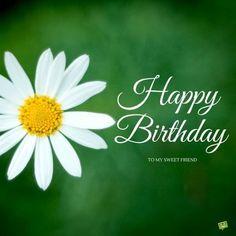 Happy Birthday to my sweet friend.