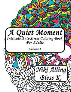 A Quiet Moment Intricate Anti Stress Coloring Book For Adults Volume Super Beautiful And Calming Adult