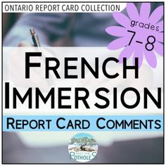 Report Card Comments - French Immersion (FSL) - Ontario (Grades 7 and Grade 3 Science, 4th Grade Math, Report Card Comments, Intermediate Grades, Report Cards, Core French, French Immersion, Skills To Learn, Teaching Tools