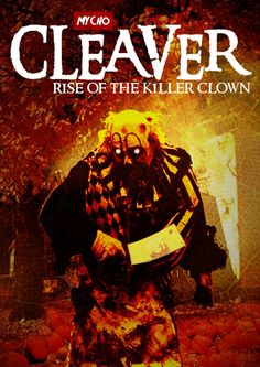 Cleaver Rise of the Killer Clown 2015 Movie Review