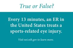 True or False? Visit http://www.nei.nih.gov/sports/ to learn the answer!