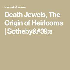 Death Jewels, The Origin of Heirlooms | Sotheby's