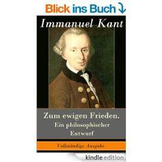 Zum ewigen Frieden. Ein philosophischer Entwurf - Vollständige Ausgabe eBook: Immanuel Kant: Amazon.de: Kindle-Shop