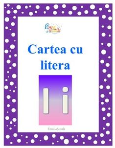 Carte cu litera I in limba romana, The Book with Letter I in Romanian Language Alphabet Board, Alphabet Crafts, Alphabet Letters, English Teaching Resources, Learning Resources, Kindergarten Worksheets, Worksheets For Kids, Classroom Resources, Teacher Resources