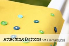 Sewing Tips: Attaching Buttons with a Sewing Machine