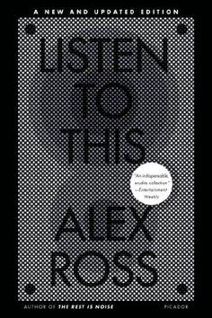 Listen to This by Alex Ross,http://www.amazon.com/dp/0312610688/ref=cm_sw_r_pi_dp_OYfwsb0G3XSENYND