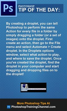 By creating a droplet, you can tell Photoshop to perform the same Action for every file in a folder by simply dragging a folder (or a set of images) onto the droplet. First create an action, then go to the File menu and select Automate > Create droplet. In the Droplets options window, select what action to play, and where to save the droplet. Once you've created the droplet, find the droplet in your computer and start dragging and dropping files on to the droplet!